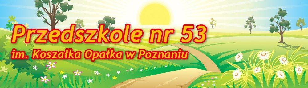 Przedszkole 53 im.Koszałka Opałka